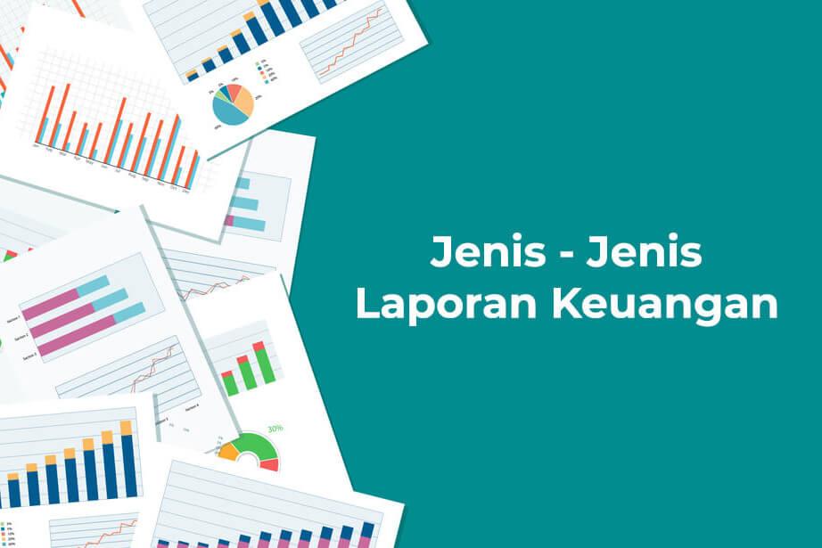 Jenis Jenis Laporan Keuangan Sumihai Teknologi Indonesia
